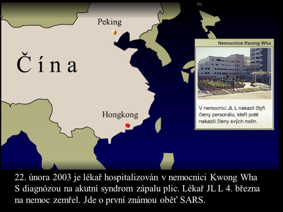 22. února 2003 je lékař hospitalizován v nemocnici Kwong Wha