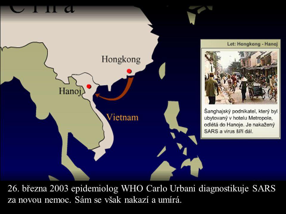 26. března 2003 epidemiolog WHO Carlo Urbani diagnostikuje SARS