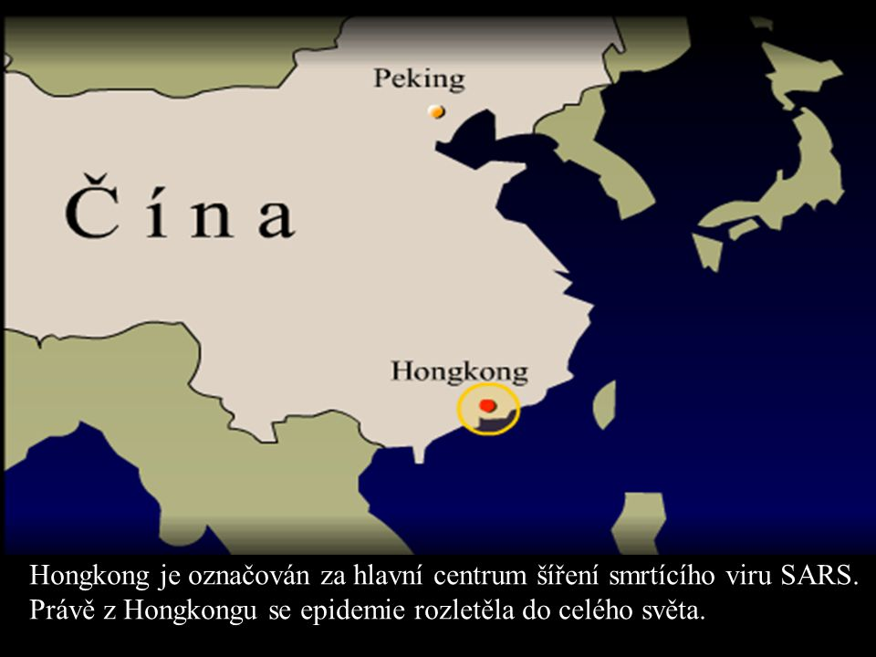 Hongkong je označován za hlavní centrum šíření smrtícího viru SARS.