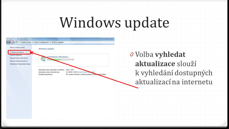 Windows update Volba vyhledat aktualizace slouží k vyhledání dostupných aktualizací na internetu