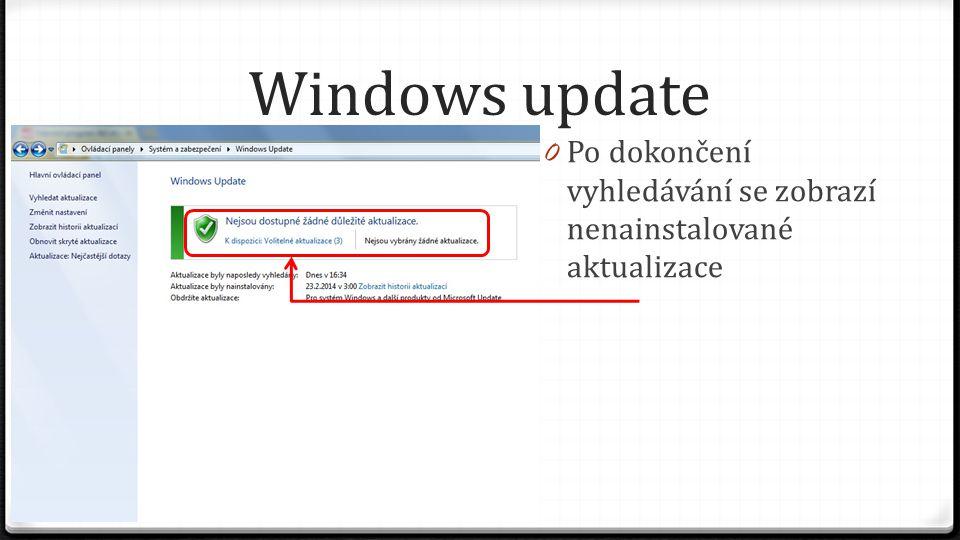 Windows update Po dokončení vyhledávání se zobrazí nenainstalované aktualizace