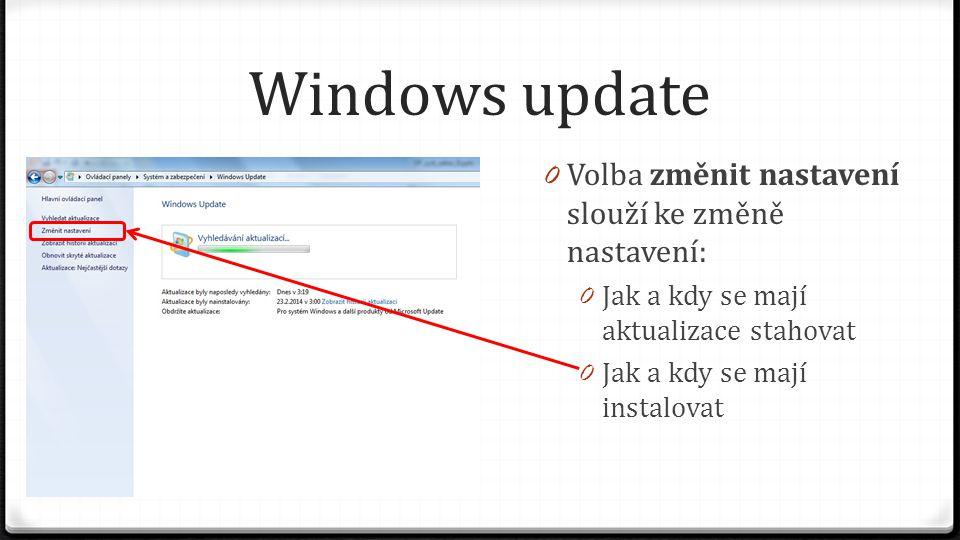 Windows update Volba změnit nastavení slouží ke změně nastavení: