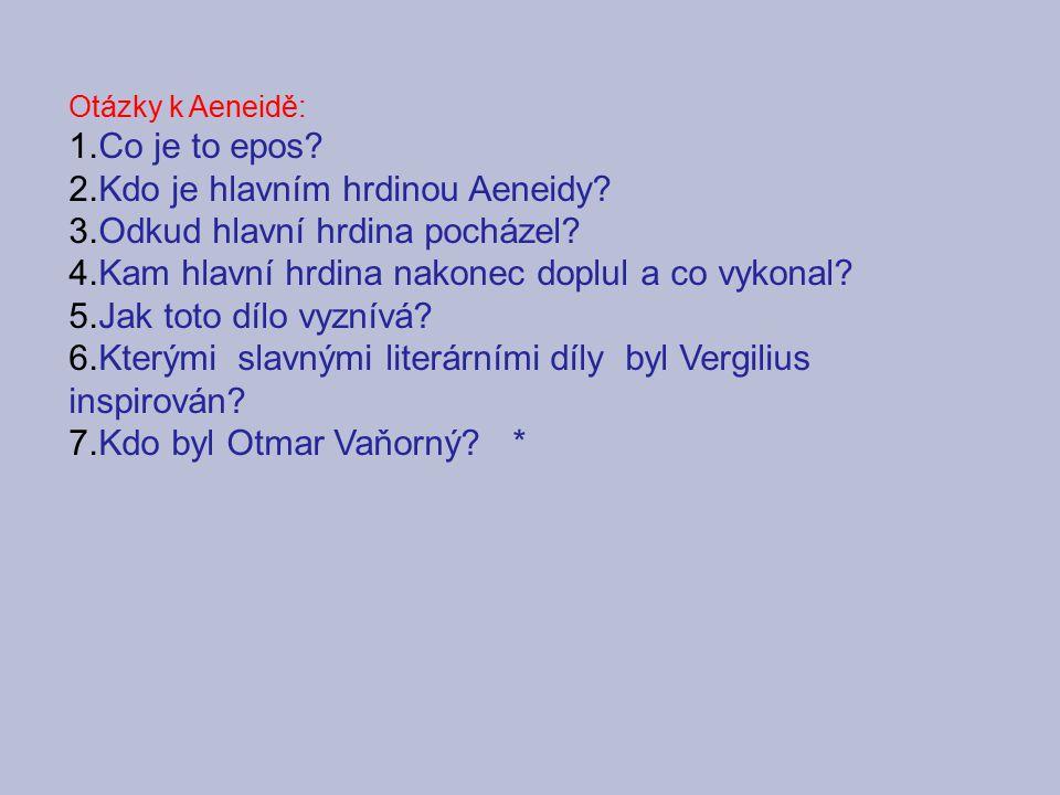 Kdo je hlavním hrdinou Aeneidy Odkud hlavní hrdina pocházel