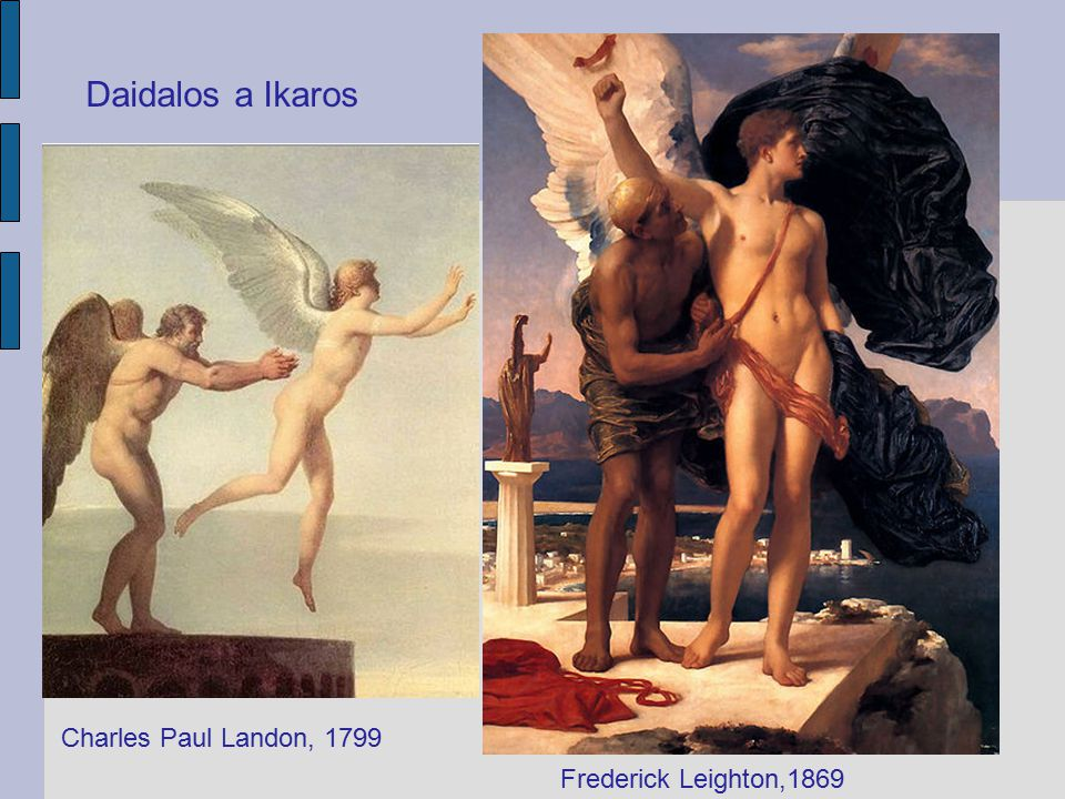 Daidalos a Ikaros Charles Paul Landon, 1799 Frederick Leighton,1869