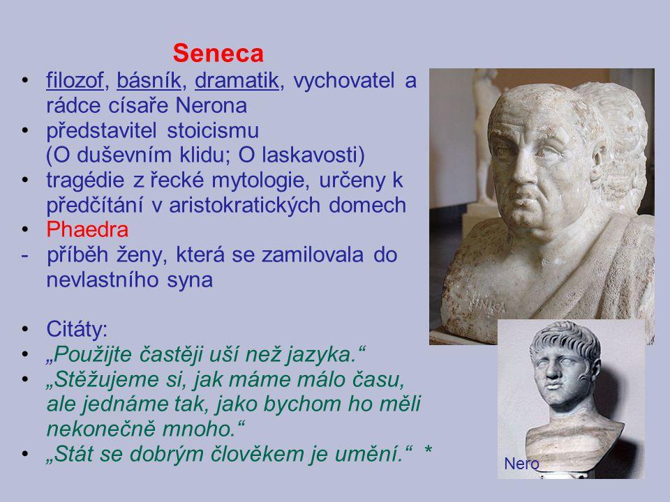 Seneca filozof, básník, dramatik, vychovatel a rádce císaře Nerona