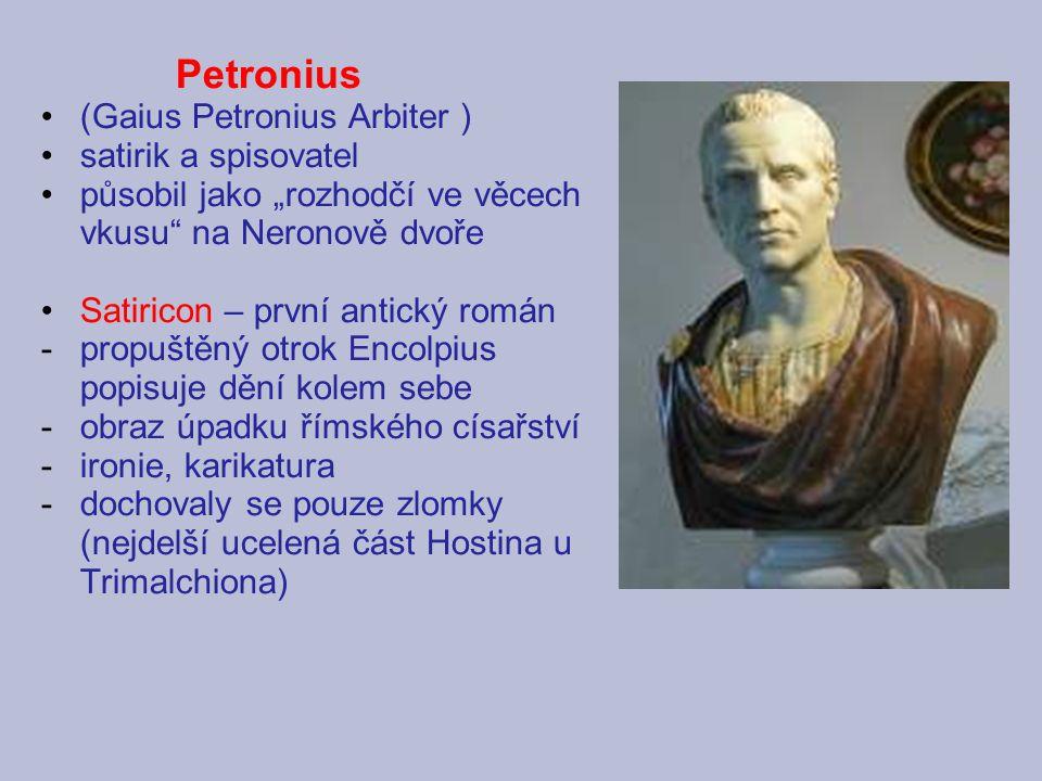 Petronius (Gaius Petronius Arbiter ) satirik a spisovatel