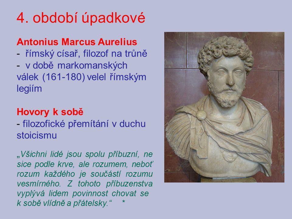 4. období úpadkové Antonius Marcus Aurelius