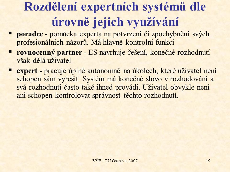 Rozdělení expertních systémů dle úrovně jejich využívání