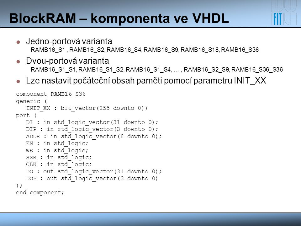BlockRAM – komponenta ve VHDL