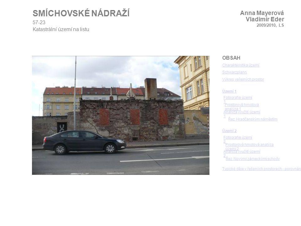 SMÍCHOVSKÉ NÁDRAŽÍ Anna Mayerová Vladimír Eder 2009/2010, LS 57-23
