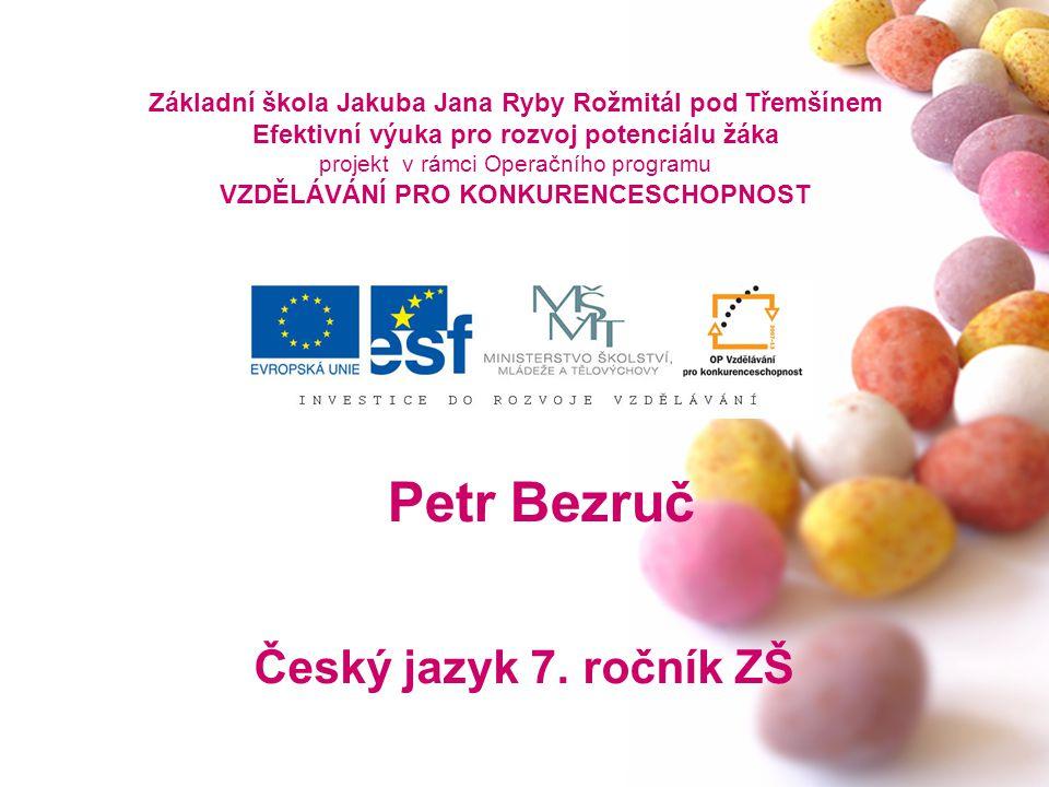 Petr Bezruč Český jazyk 7. ročník ZŠ