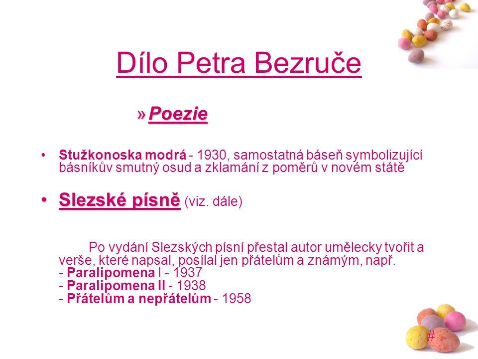 Dílo Petra Bezruče Poezie Slezské písně (viz. dále)