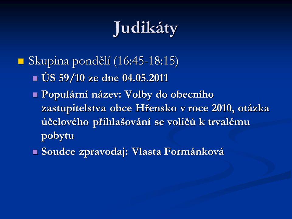 Judikáty Skupina pondělí (16:45-18:15) ÚS 59/10 ze dne 04.05.2011
