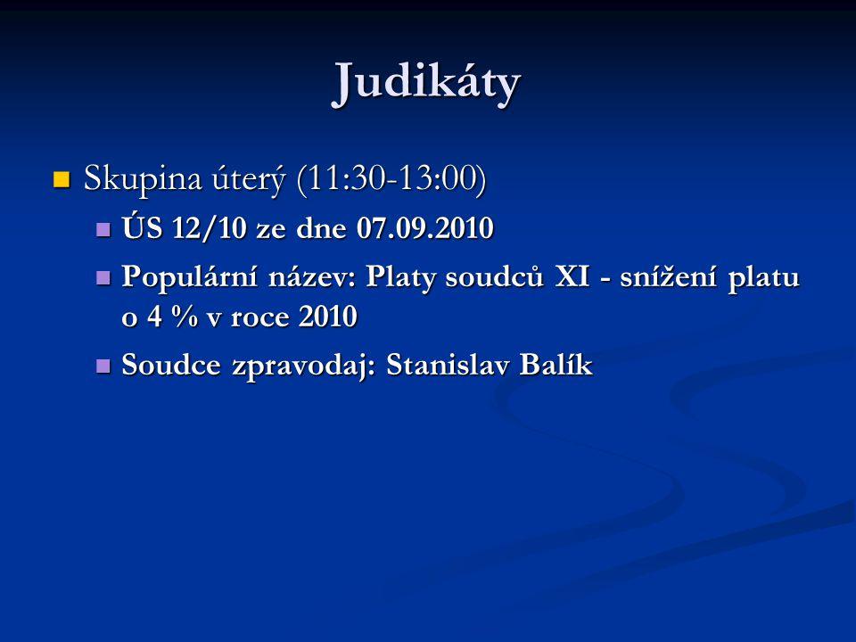 Judikáty Skupina úterý (11:30-13:00) ÚS 12/10 ze dne 07.09.2010