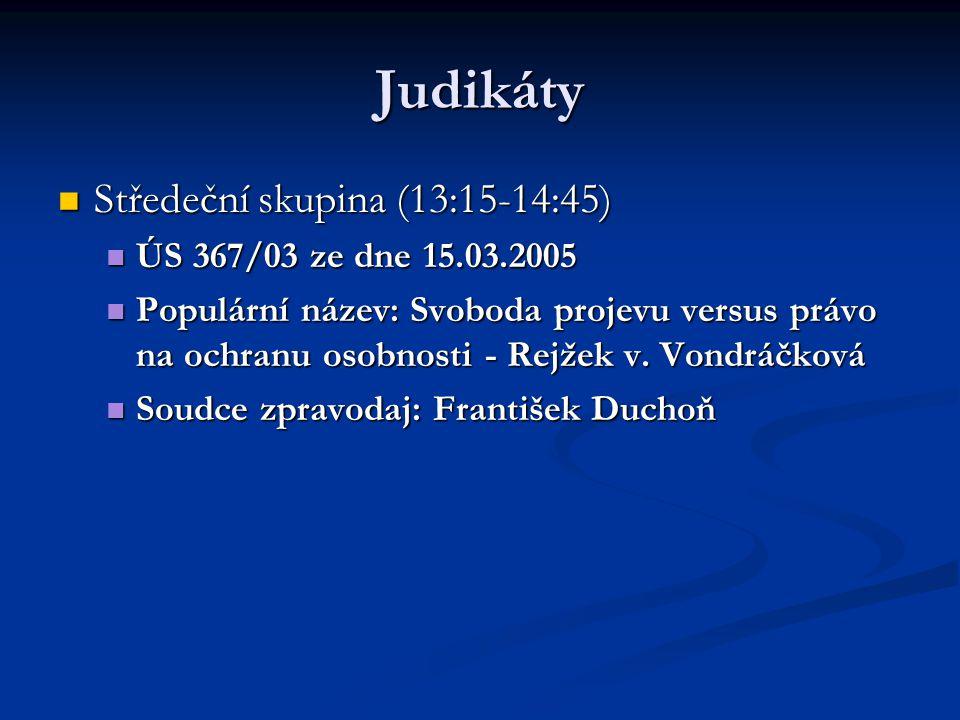 Judikáty Středeční skupina (13:15-14:45) ÚS 367/03 ze dne 15.03.2005