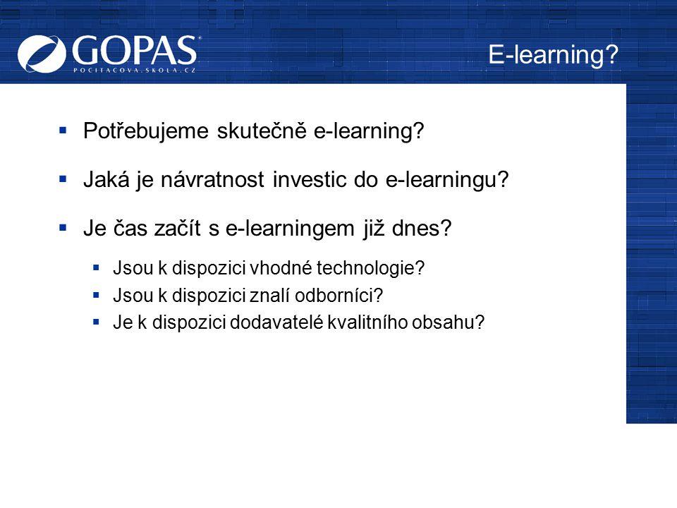 E-learning Potřebujeme skutečně e-learning