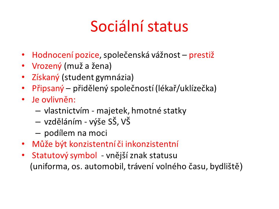Sociální status Hodnocení pozice, společenská vážnost – prestiž