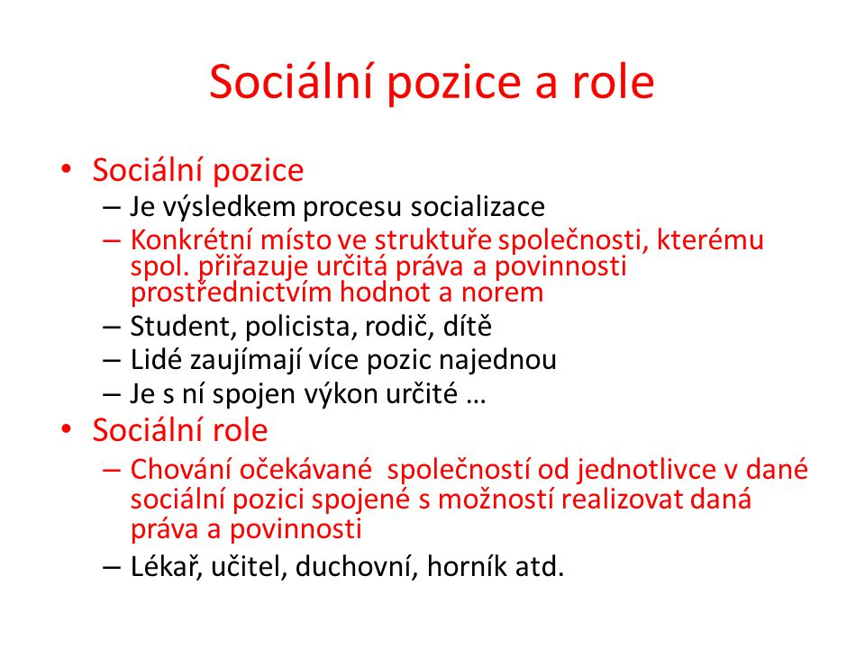 Sociální pozice a role Sociální pozice Sociální role