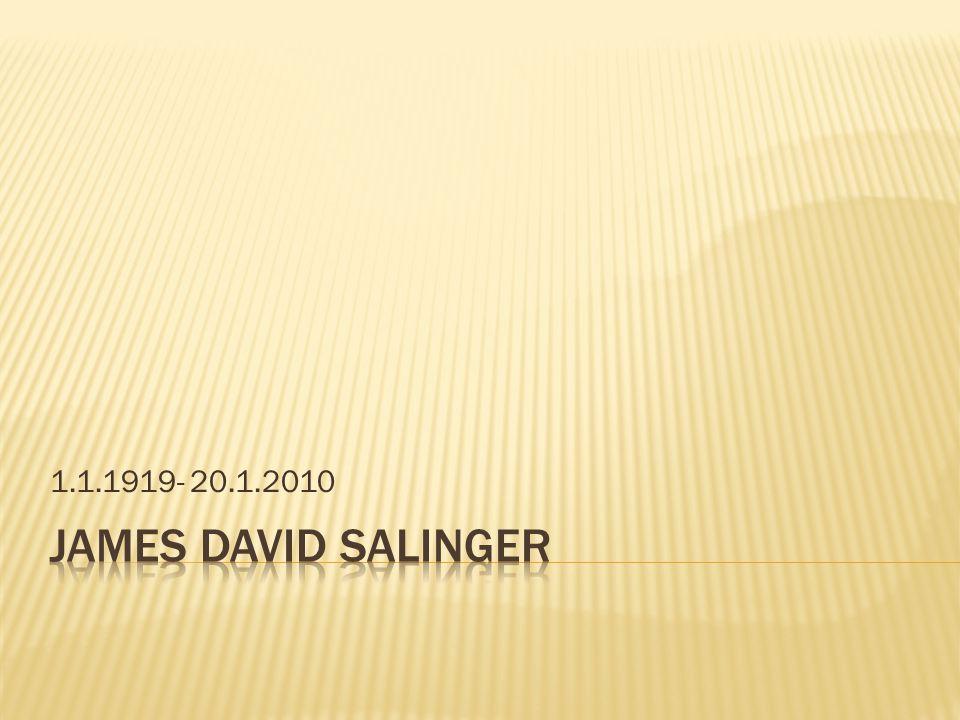 1.1.1919- 20.1.2010 James David Salinger