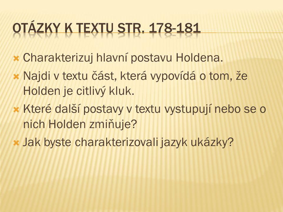 Otázky k textu str. 178-181 Charakterizuj hlavní postavu Holdena.