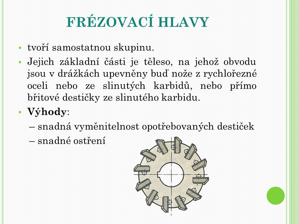 frézovací hlavy tvoří samostatnou skupinu.