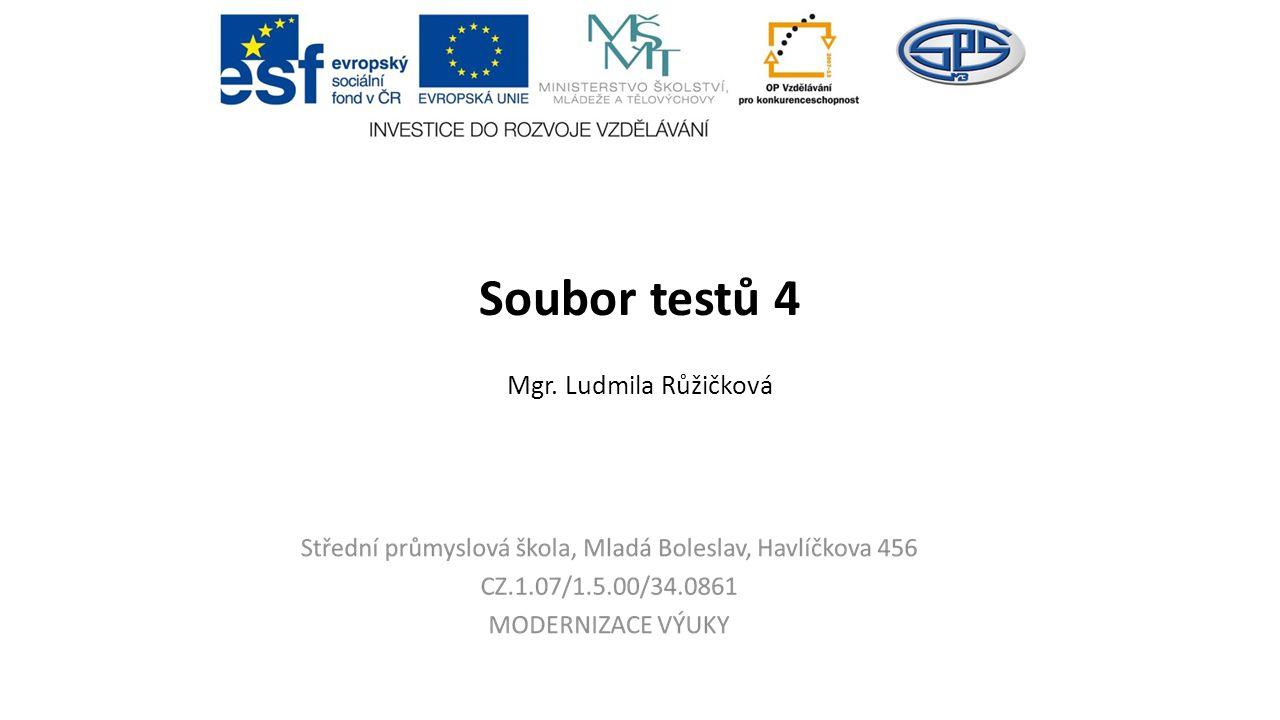 Soubor testů 4 Mgr. Ludmila Růžičková