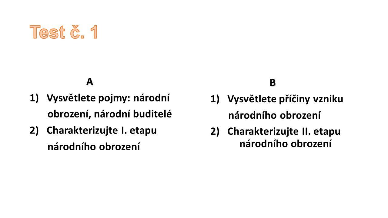 Test č. 1 A 1) Vysvětlete pojmy: národní B obrození, národní buditelé