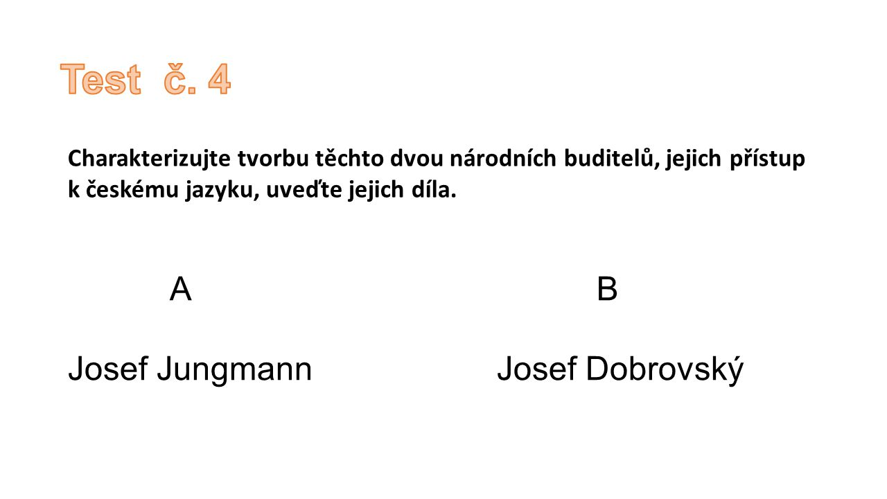 Test č. 4 Josef Jungmann Josef Dobrovský