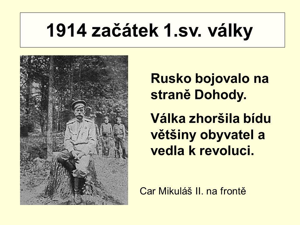 1914 začátek 1.sv. války Rusko bojovalo na straně Dohody.