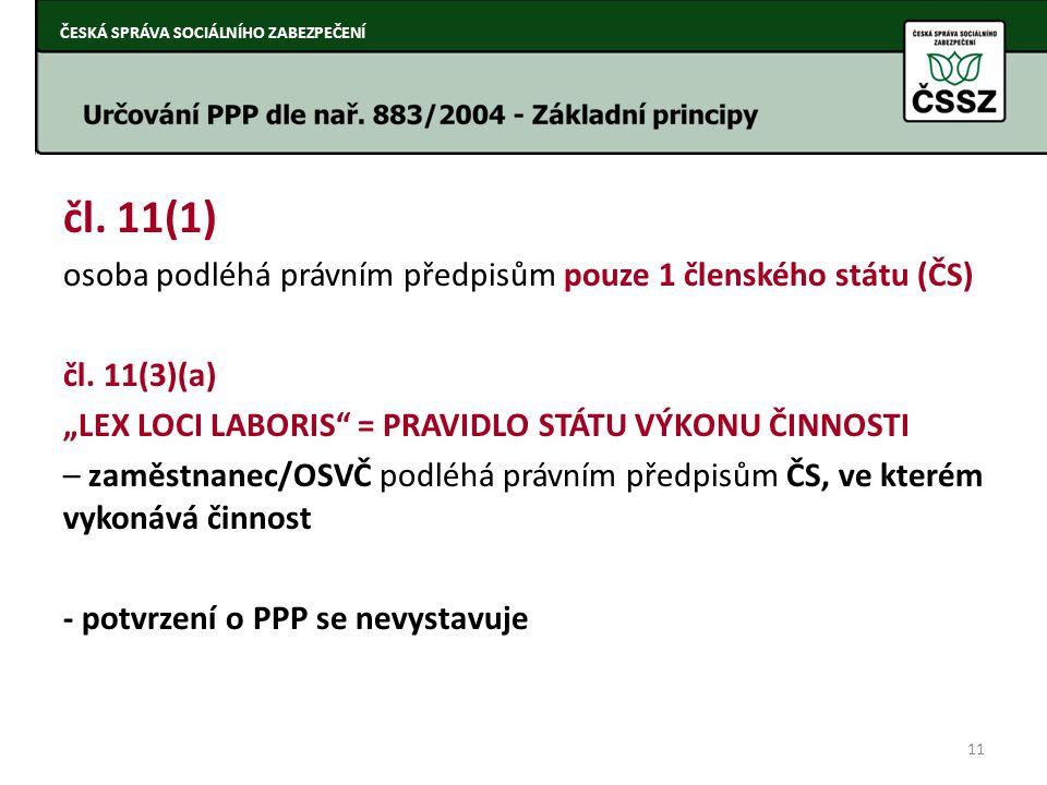 čl. 11(1) osoba podléhá právním předpisům pouze 1 členského státu (ČS)
