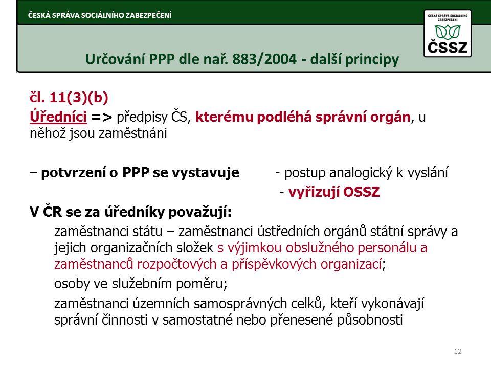 Určování PPP dle nař. 883/2004 - další principy