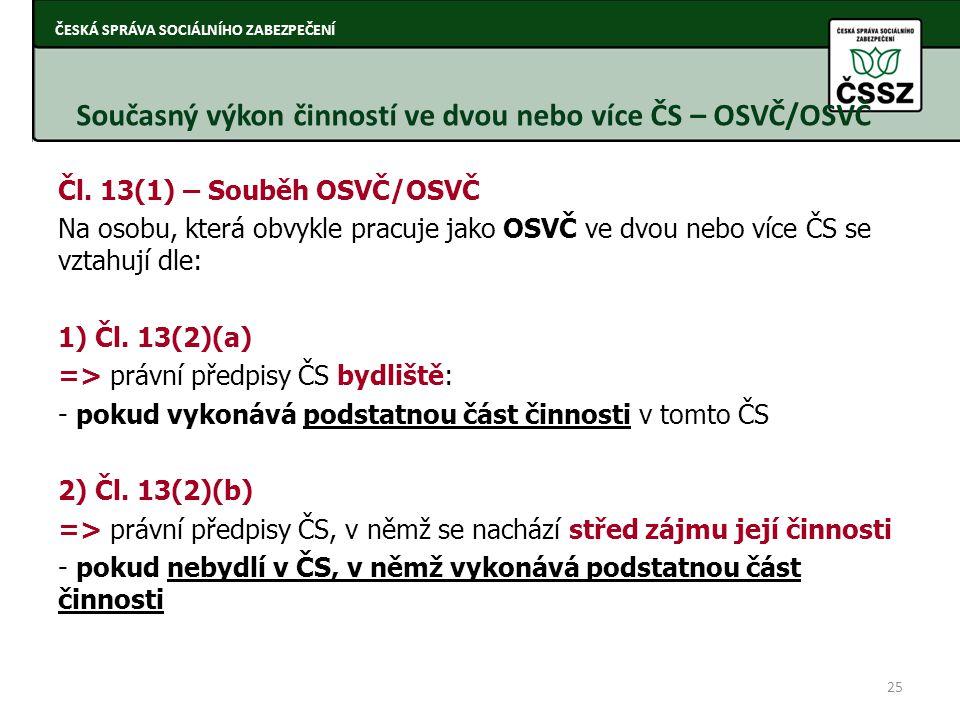 Současný výkon činností ve dvou nebo více ČS – OSVČ/OSVČ