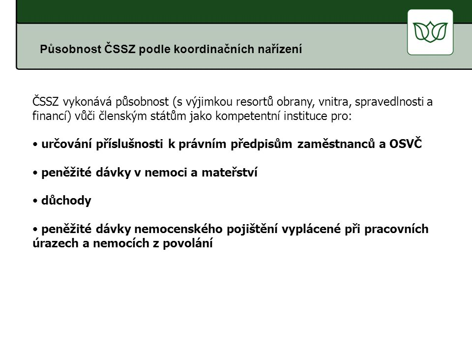 Působnost ČSSZ podle koordinačních nařízení