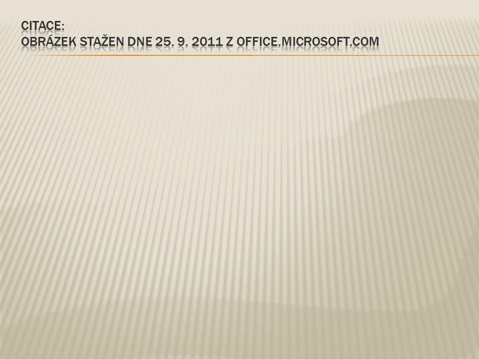Citace: Obrázek stažen dne 25. 9. 2011 z Office.microsoft.com