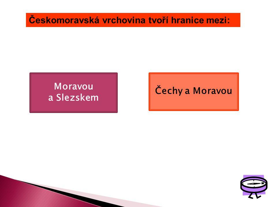 Českomoravská vrchovina tvoří hranice mezi: