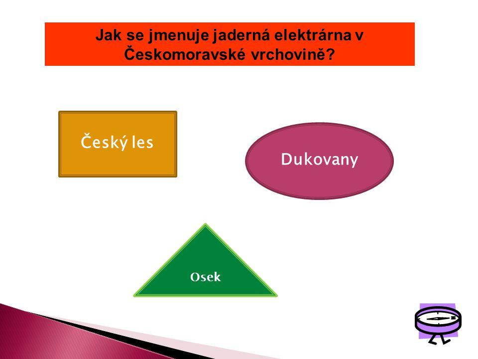 Jak se jmenuje jaderná elektrárna v Českomoravské vrchovině