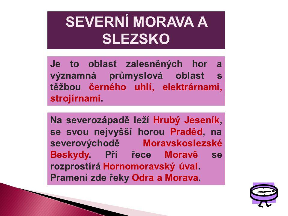 SEVERNÍ MORAVA A SLEZSKO