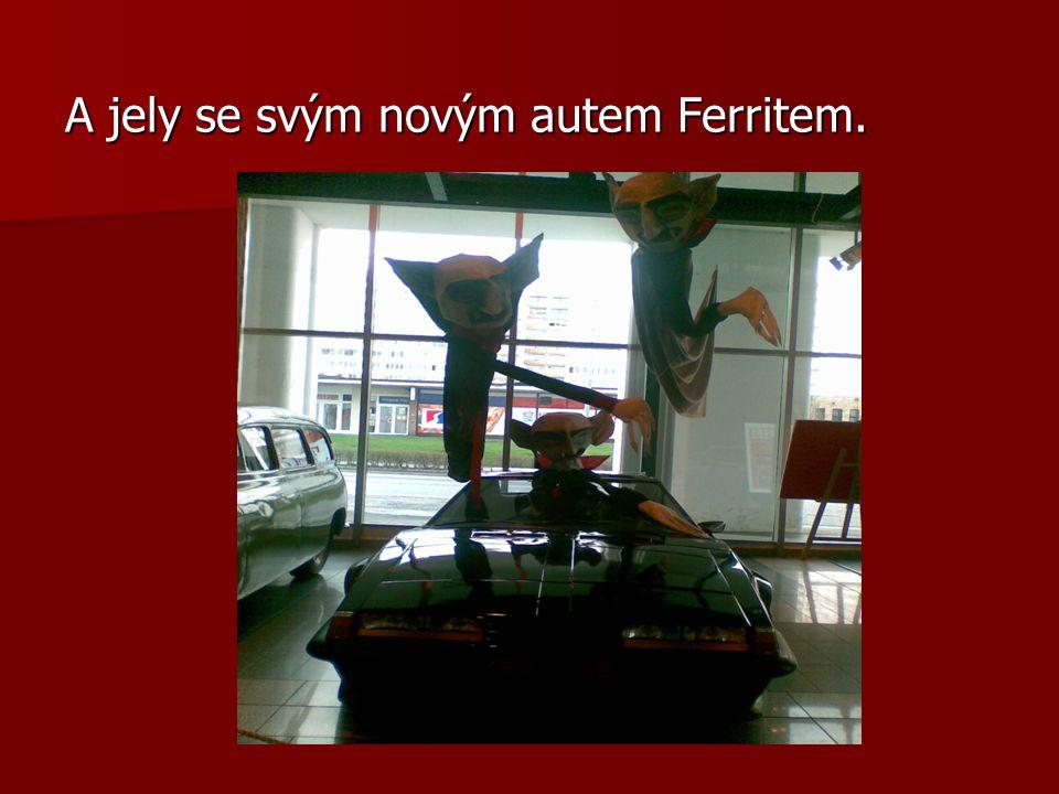 A jely se svým novým autem Ferritem.