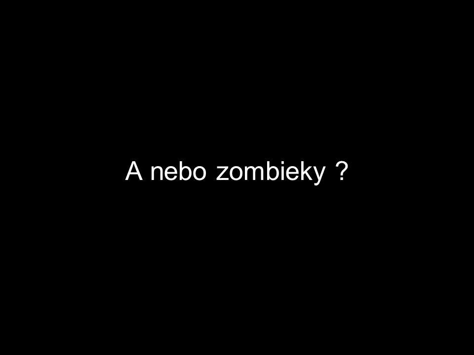 A nebo zombieky
