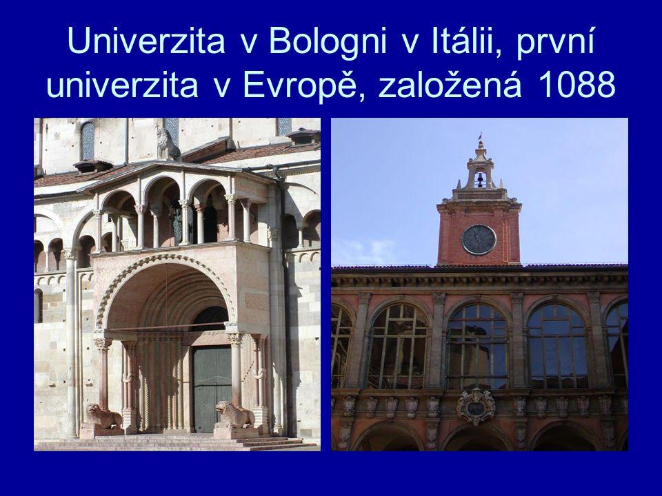 Univerzita v Bologni v Itálii, první univerzita v Evropě, založená 1088