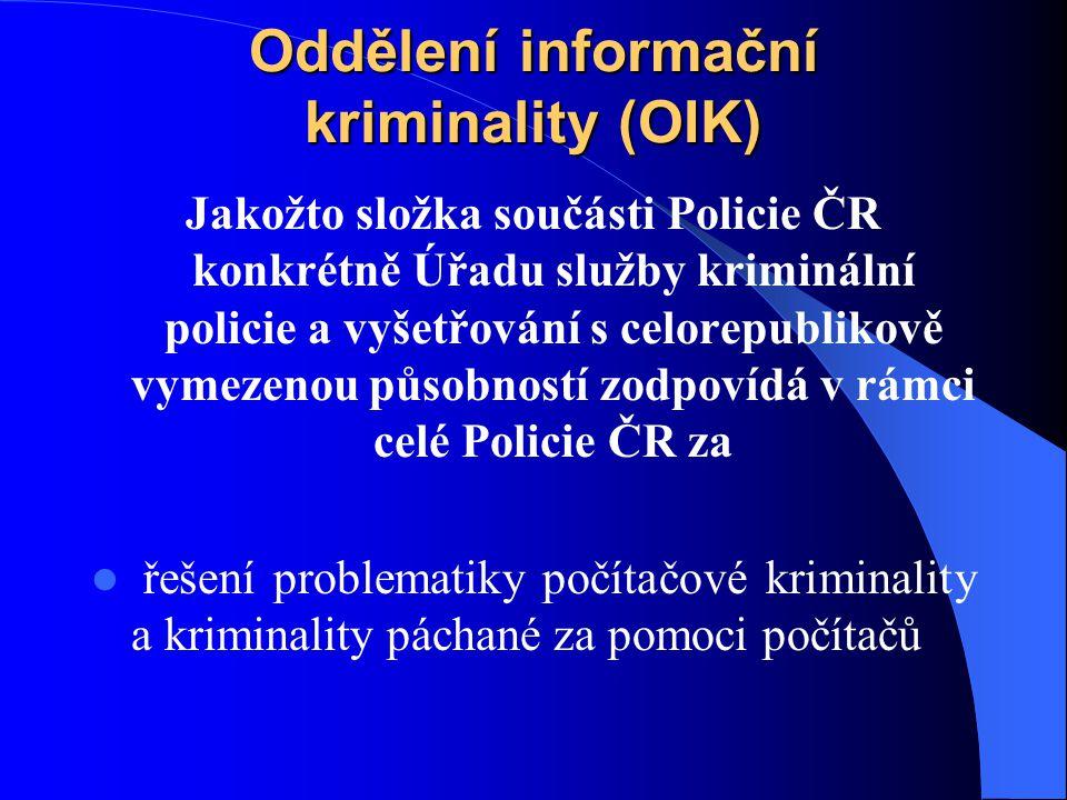 Oddělení informační kriminality (OIK)