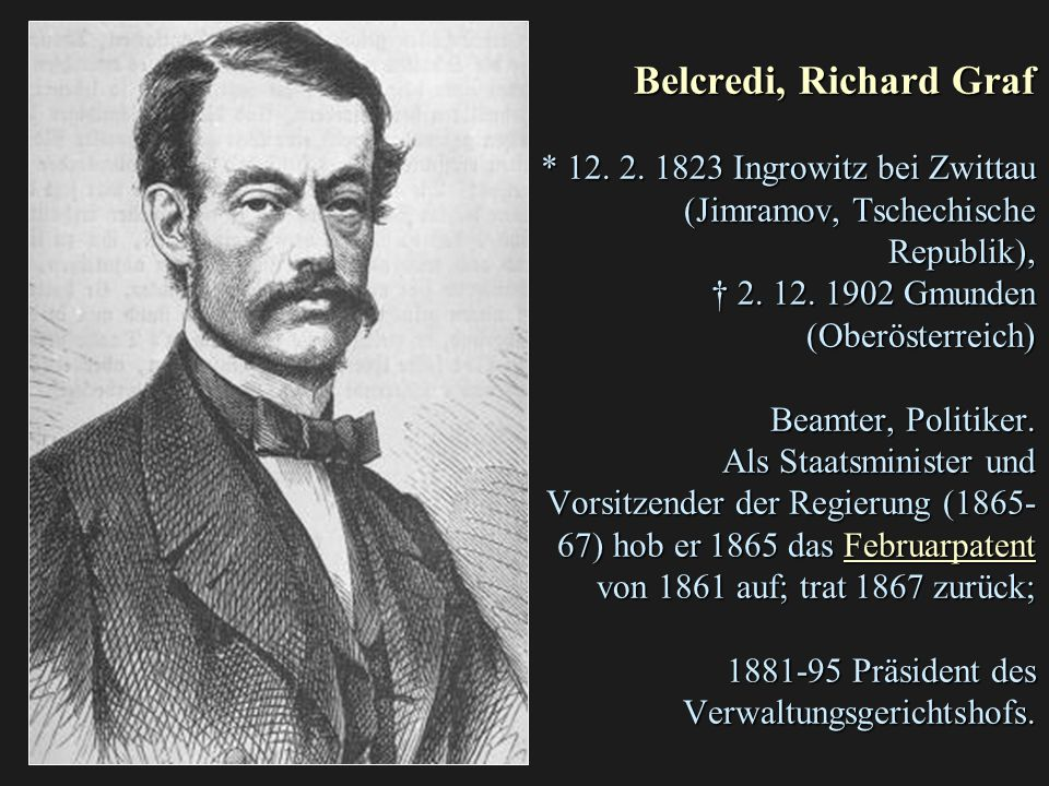 Belcredi, Richard Graf * 12. 2.