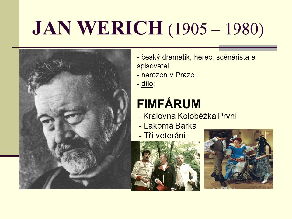 JAN WERICH (1905 – 1980) FIMFÁRUM - Lakomá Barka - Tři veteráni