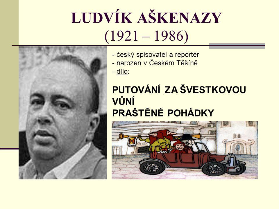 LUDVÍK AŠKENAZY (1921 – 1986) PUTOVÁNÍ ZA ŠVESTKOVOU VŮNÍ