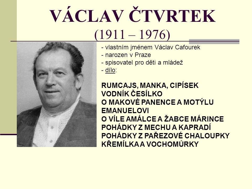 VÁCLAV ČTVRTEK (1911 – 1976) RUMCAJS, MANKA, CIPÍSEK VODNÍK ČESÍLKO
