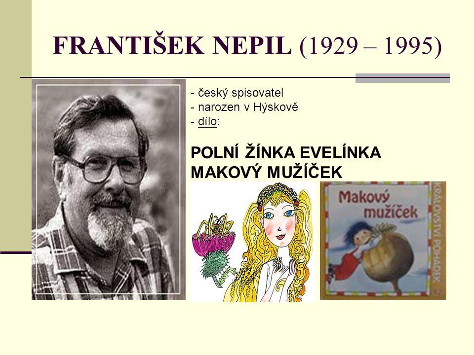 FRANTIŠEK NEPIL (1929 – 1995) POLNÍ ŽÍNKA EVELÍNKA MAKOVÝ MUŽÍČEK