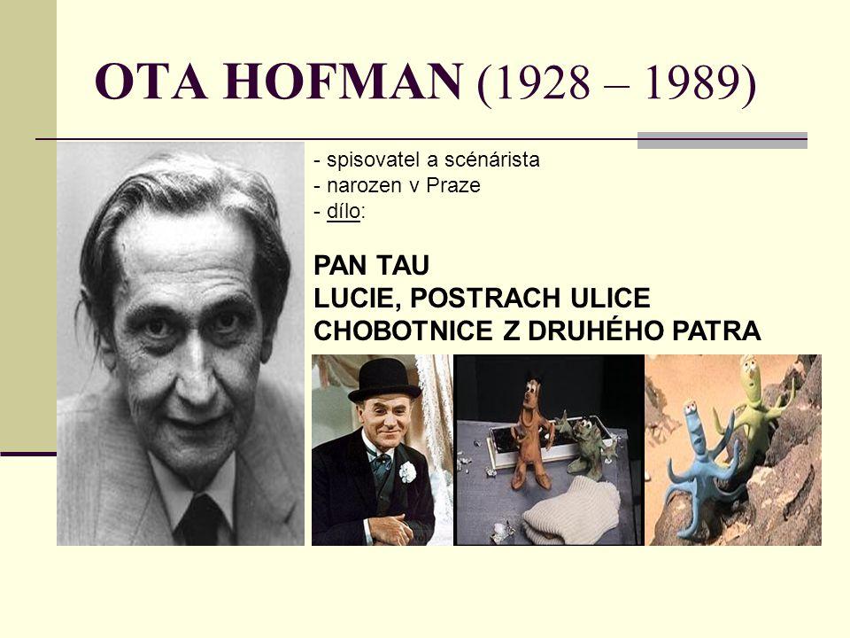 OTA HOFMAN (1928 – 1989) PAN TAU LUCIE, POSTRACH ULICE