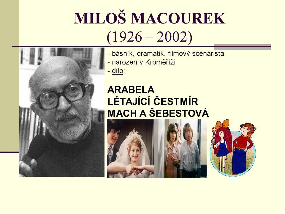 MILOŠ MACOUREK (1926 – 2002) ARABELA LÉTAJÍCÍ ČESTMÍR MACH A ŠEBESTOVÁ