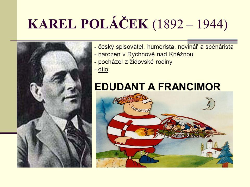 KAREL POLÁČEK (1892 – 1944) EDUDANT A FRANCIMOR