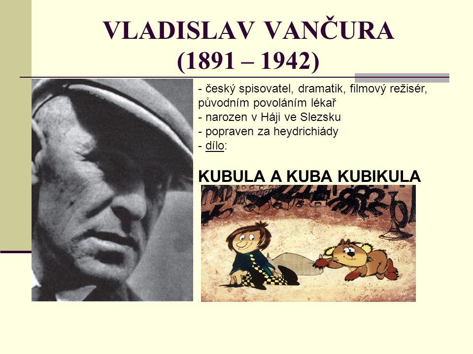 VLADISLAV VANČURA (1891 – 1942) KUBULA A KUBA KUBIKULA